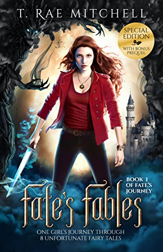 Fate's Fables Special Edition: One Girl's Journey Through 8 Unfortunate Fairy Tales (Fate's Journey Book 1) by [Mitchell, T. Rae]