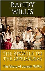 The Apostle to the Opelousas: The Story of Joseph Willis