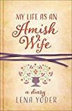 My Life as An Amish Wife: A Diary (Plain Living)