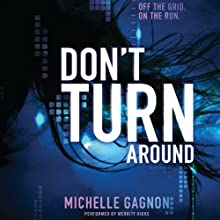 Don't Turn Around | Livre audio Auteur(s) : Michelle Gagnon Narrateur(s) : Merritt Hicks
