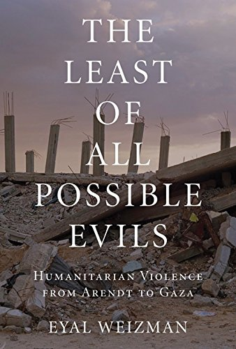 The Least of All Possible Evils: A Short History of Humanitarian Violence