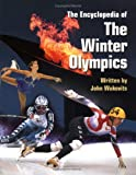 The Encyclopedia of the Winter Olympics, John F. Wukovits, 0531154521