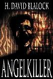 Angelkiller, H. David Blalock, 0983740232