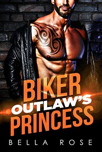 Biker Outlaw's Princess: An MC Romance (Princess Bella)