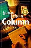 You Can Write a Column, Monica McCabe Cardoza, 0898799244