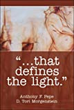 """""""... That Defines the Light. """", Anthony Pepe, 1413742181"""