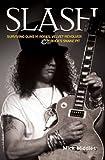 """Slash: Surviving """"Guns N' Roses"""", """"Velvet Revolver"""" and Rock's Snake Pit"""