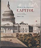 History of the United States Capitol: A Chronicle of Design, Construction, and Politics (Senate Document)
