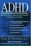 ADHD: Attention-Deficit Hyperactivity Disorder in Children and Adults, Paul H. Wender, 0195113489