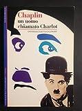 Chaplin : un uomo chiamato Charlot