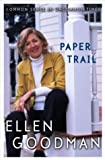 Paper Trail, Ellen Goodman, 0743249194
