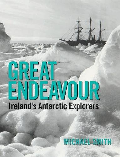 Great Endeavour: Ireland's Antarctic Explorers PDF