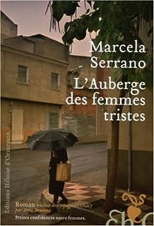 L'auberge des femmes tristes, Serrano, Marcela