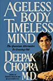 Ageless Body, Timeless Mind, Deepak Chopra, 0517592576