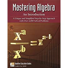Mastering Algebra - An Introduction (Hamilton Education Guides Book 2)