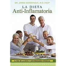 La Dieta Anti-Inflamatoria: El Rol de La Dieta y Enfermedades Cr Nicas by Jorge Bordenave (2011-06-21)