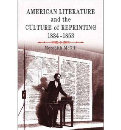 Download [(American Literature and the Culture of Reprinting, 1834-1853)] [Author: Meredith L. McGill] published on (November, 2002) pdf