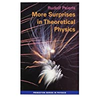 More Surprises in Theoretical Physics (Princeton Series in Physics)