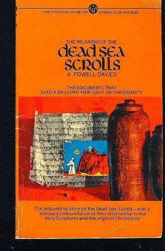 THE MEANING OF THE DEAD SEA SCROLLS, Davies, A. Powell