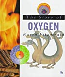 The Story of Oxygen (First Book)