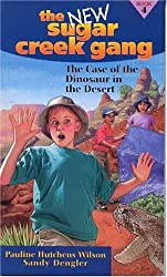 The Case of the Dinosaur in the Desert (New Sugar Creek Gang Books)