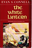 The White Lantern, Evan S. Connell, 0865473641