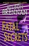 Fatal Secrets: A Novel of Suspense (FBI Trilogy) by  Allison Brennan in stock, buy online here