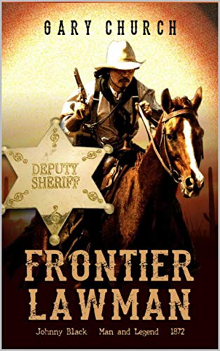 """A Johnny Black Classic Western Adventure: Frontier Lawman: The Exciting Fourth Western In The """"Johnny Black Western Adventure Series"""" by [Church, Gary, Thompson, Paul L.]"""