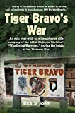 Download Tiger Bravo's War: An epic year with an elite airborne rifle company of the 101st Airborne Division's