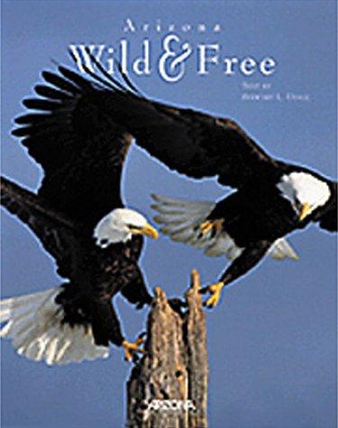 Arizona: Wild & Free