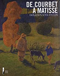 De Courbet à Matisse Donation Senn-Foulds : Peintures
