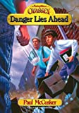 Danger Lies Ahead, Paul McCusker, 1561793698