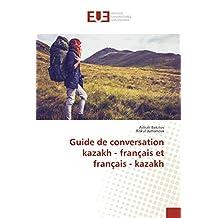 GUIDE DE CONVERSATION KAZAKH - FRANCAIS