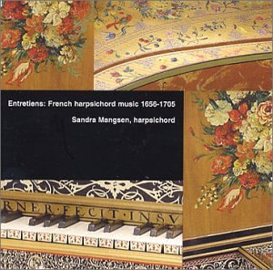(Entretiens: French harpsichord music 1656-1705 )