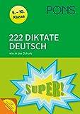 PONS 222 Diktate Deutsch wie in der Schule: 5.-10. Klasse