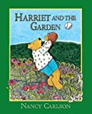 Harriet and the Garden, Nancy Carlson, 1575056127
