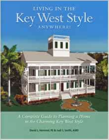 Living in the key west style anywhere david l hemmel for Key west style architecture