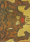 The Tiger Rugs of Tibet, Mimi Lipton, 0500973695