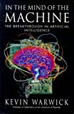 img - for In the Mind of the Machine: Breakthrough in Artificial Intelligence book / textbook / text book