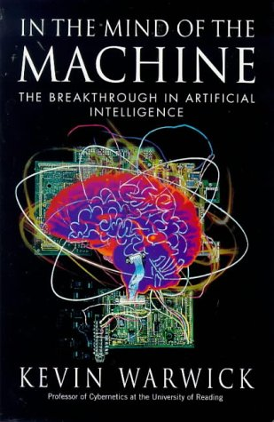 In the Mind of the Machine: Breakthrough in Artificial Intelligence
