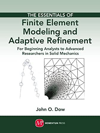 The essentials of finite element modeling and adaptive for Finite elemente modell