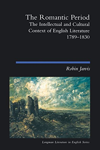 The Romantic Period: The Intellectual & Cultural Context of English Literature 1789-1830 (Longman Literature In Engl