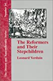 The Reformers and Their Stepchildren (Dissent and Nonconformity)