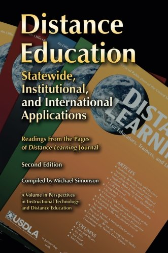 Distance Education: Statewide, Institutional, and International Applications of Distance Education, 2nd Edition (Perspectives in Instructional Technology and Distance Education)
