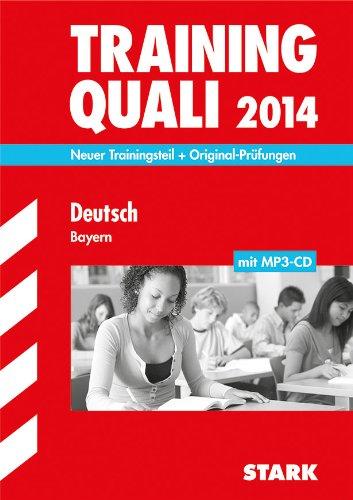 Abschluss-Prüfungsaufgaben Hauptschule/Mittelschule Bayern / Training Quali Deutsch mit MP3-CD 2013: Neuer Trainingsteil + Original-Prüfungsaufgaben