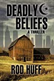 Deadly Beliefs, Rod Huff, 1625099711