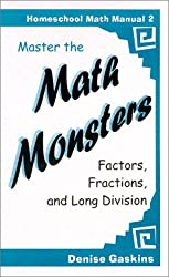 Master the Math Monsters : Factors, Fractions, and Long Division (Homeschool Math Manual 2)