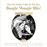 Beat Me Daddy Eight to the Bar: Boogie Woogie