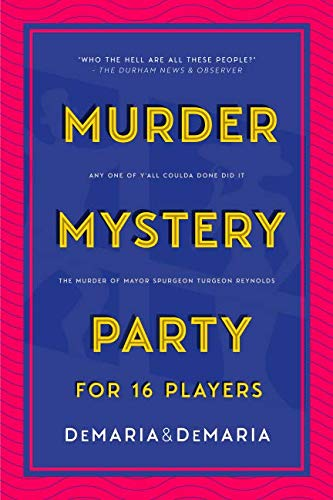 Any One of Y'all Coulda Done Did It: The Murder of Mayor Spurgeon Turgeon Reynolds (Murder Mystery Party for 16 ()