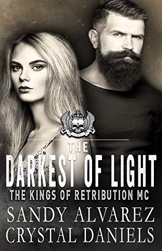 The Darkest Of Light (The Kings Of Retribution MC Book 2) ()